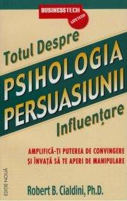 psihologia persuasiunii - Robert B Cialdini