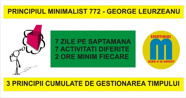 96.Principiul minimalist - 7 zile - 7 activitati diferite - minim 2 ore - 24.10.2019