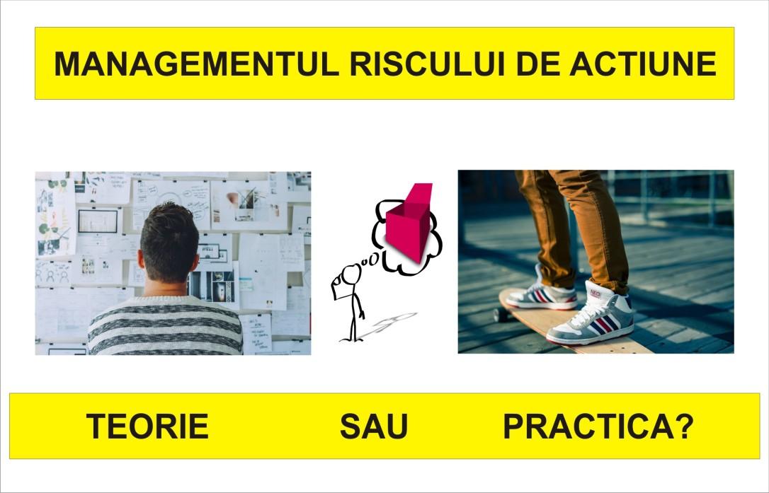 99.Managementul riscului de actiune - teorie sau practica - 28.11.2019